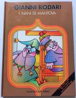 I NANI DI MANTOVA Di GIANNI RODARI -CARTONATO (160115) - Lotti E Collezioni