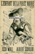 PARTITION CAF CONC XIX TYROL L'ENFANT DE LA FORÊT NOIRE SCHILLIO ISCH WALL 1879 ILL LEMARESQUIER MARIA PACRA - Music & Instruments
