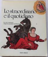 LO STRAORDINARIO E Il QUOTIDIANO -Ediz GRAFO Del 1980 (50710) - Boeken, Tijdschriften, Stripverhalen