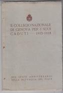 Guerra 1914/1918 Sesto Anniversario Della Battaglia Del Piave  Collegio Nazionale Di Genova Per I Suoi Caduti - War 1914-18