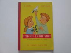 LIVRE : EXERCICES D'OBSERVATION AU COURS ELEMENTAIRE 1 ERE ANNEE CLASSIQUES HACHETTE - Livres, BD, Revues