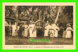 MISSIONS  DE CEYLAN, SÉRIE V - LA DISPERSION DES MISSIONNAIRES APRÈS LEUR RETRAITE DU MOIS - OBLATS DE MARIE-IMMACULÉE - - Missions