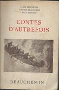 Contes D'Autrefois  Edit Beauchemin Montréal 1946 - Autres