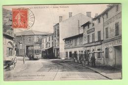 (n°767)  CPA 42 LA FOUILLOUSE Route Nationale 1915 Traway Savon Pur Bouton D´or Café Brunel Chalandon Receveur Buraliste - Autres Communes