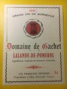 3508 - Domaine De Gachet 1981 Lalande-de-Pomerol Millésime Corrigé Manuellement - Bordeaux