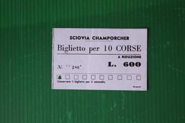 SCIOVIA CHAMPORCHER - BIGLIETTO 10 CORSE  - 1961 - Sport Invernali