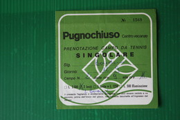 PRENOTAZIONE CAMPO DA TENNIS - PUGNOCHIUSO  1975 - Tennis