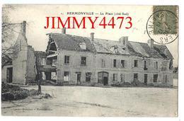 CPA - La Place En 1919 ( Côté Sud ) HERMONVILLE 51 Marne - Edit. MP. Le Deley Paris - Cliché Bosquet - Scan Recto -Verso - Other Municipalities