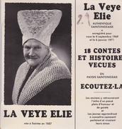 LA VEYE ELIE  PATOIS SAINTONGEAIS   18 CONTES ET HISTOIRES VÉCUES    NÉE À SAINTES EN 1887 - Humour, Cabaret