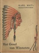 DR. KARL MAY - KARL MAY'S REISAVONTUREN - HET GOUD VAN WINNETOU - HOLLANDSCH Uitgeversfonds AMSTERDAM -1942 - Boeken, Tijdschriften, Stripverhalen
