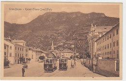 Gries-Bozen - Kaiser-Franz-Josef-Platz Con Tram  - 1922      (A25-140818) - Bolzano (Bozen)