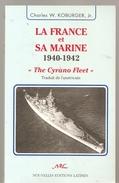 Mlitaria Marine La France Et Sa Marine 1940-1942 De Charles W. KOBURGER, Jr De Chez Nouvelles Editions Latines De 1994 - Boeken
