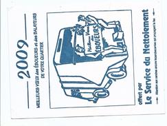 Calendrier 2009 - Poche Meilleurs Voeux Des éboueurs Et Balayeurs De Votre Quartier - Camion Benne Ordures - Small : 2001-...