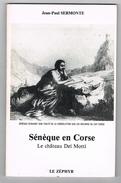 D20. SENEQUE EN CORSE. LE CHATEAU DEÏ MOTT. Jean-Paul SERMONTE. 6 Euros PORT GRATUIT. - Corse