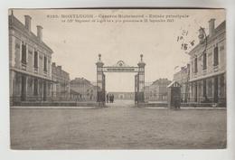 CPA MILITAIRE MONTLUCON (Allier) - Caserne Richemond Entrée Principale 121° Régiment D'Infanterie De Ligne - Montlucon