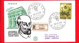 ITALIA - 1973 - FDC - Filagrano - Andrea Palladio - Raccomandata - Viaggiata Da Vicenza A Pescara - 6. 1946-.. Republic