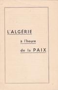 Algerie Guerre Independance -brochure L' Algerie à L'heure De La Paix - - Documents Historiques