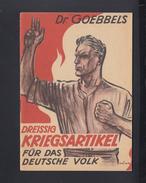 Dt. Reich Broschüre Dreisig Kriegsartikel Von Dr. Goebbels Zentralverlag Der NSDAP München 1943 - Politik & Zeitgeschichte