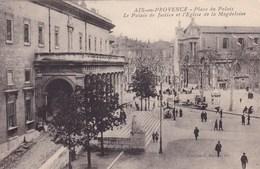 AIX EN PROVENCE LE PALAIS DE JUSTICE ET L'EGLISE DE LA MAGDELEINE (dil135) - Aix En Provence