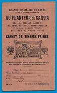"""Carnet De TIMBRES-PRIMES """"AU PLANTEUR De CAÏFFA"""" Maison Michel Cahen 92 MALAKOFF (ancien Vers 1900) * Café Epicerie Etc. - Non Classificati"""
