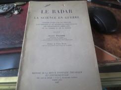 Henry Pujade  1947- Le Radar - La Science En Guerre -VOIR PHOTOS - Frans
