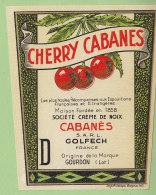 Etiquette CHERRY CABANES , Cabanes Golfech, Gourdon . 2 Scans. - Alcools