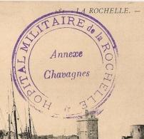 LA ROCHELLE, Hopital Militaire, Annexe CHAVAGNES (Cloitre Des Ursulines) Charentes Maritimes. - Postmark Collection (Covers)