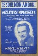 Partition - Marcel Merkès - Ce Soir, Mon Amour - Violettes Impériales -  Ed. Joubert - Musique & Instruments