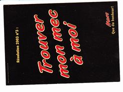MARS Que Du Bonheur, Barre Chocolatée, Résolution 2003 N°3: Trouver Mon Mec à Moi, Ed. Cartapub 2003 - Publicité