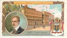 Chromo Chocolat D´Aiguebelle Albert 1er Roi De Belgique Et Le Chateau Royal De Bruxelles Texte Au Dos - Aiguebelle