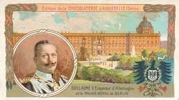 Chromo Chocolat D´Aiguebelle Guillaume II Empereur D'Allemagne Et Le Palais Royal De Berlin Texte Au Dos - Aiguebelle