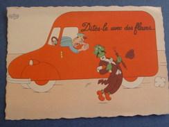 """CP Humour """"Livreur Au Volant ,injuriant Un Passant /Pub Du Camion"""" Dites Le Avec Des Fleurs.."""" Par Dubout. - Dubout"""