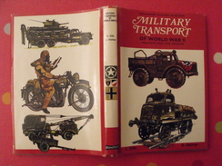 Military Transport Of World War II. Camions Militaires. Bishop. 1975. En Anglais. Guerre 39-45. Blandford - Books On Collecting