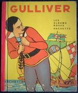 Les Albums Roses Hachette - GULLIVER - Hachette - (  1950) . - Books, Magazines, Comics