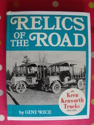 Relics Of The Road. Keen Kenworth Trucks 1915-55. Gini Rice 1973. En Anglais. Camions - Books On Collecting