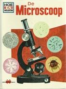 DE MICROSCOOP  / HOE EN WAAROM (n° 8 In De Boekenreeks) - Livres, BD, Revues