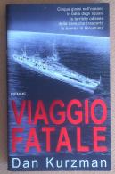 Kurzman - Viaggio Fatale - Piemme 2001 - 1^ Edizione - Militaria Guerra WW2 WWII - Altri