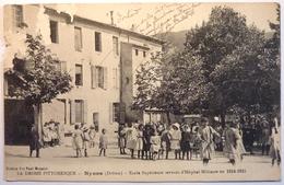 ECOLE SUPERIEURE SERVANT D'HOPITAL MILITAIRE EN 1914 - 1915 - NYONS - Nyons