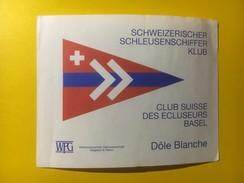 3650 - Suisse Valais Dôle Blanche  Pour Club Suisse Des Ecluseurs Bâle Schleusenschiffer Klub - Etiketten