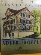 3656 - Suisse Valais Fendant De Réchy Pour Restaurant Adler-Tröpfli - Etiquettes
