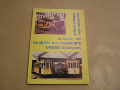 LE GUIDE DU MUSEE DU TRANSPORT URBAIN BRUXELLOIS Régionalisme Bruxelles Tram Vapeur Hippomobile SNCV Vicinal Bus STIB - Belgien