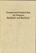 Livre - Grenzen Und Grenzzeichen Der Kantone Baselstadt Und Baselland - Livres, BD, Revues