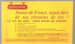 Buvard SNCF Jeunes De France, Soyez Fiers De Vos Chemins De Fer! La Vie Du Rail Vous Offre De Visiter. - Transport
