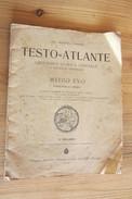 TESTO ATLANTE GEOGRAFIA STORICA GENERALE E D'ITALIA IN PARTICOLARE MEDIOEVO FASCICOLO UNICO TAVOLE COLORATE 1929 - Autres Collections