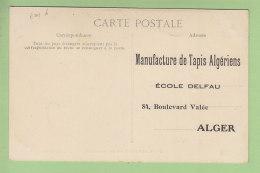 Alger : Publicité Manufacture De Tapis Algérien, Ecole Delfau, 84 Boulevard Valée, Alger. TBE. 2 Scans. Ed Idéale P S - Algiers