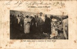 LE MAROC  COLONNE DE MOGADOR  LE CAID ANFLOUS FAISANT SA SOUMISSION AU COLONEL MANGIN - Autres