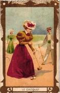 6 Litho Chromo  CARDS C1900 CROQUET GAME JEU De CROQUET Krocketspiel Pub Bordeaux Paris Choc Des Gourmets Aiguebelle - Sports