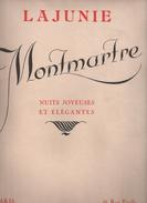 LAJUNIE Montmartre Nuits Joyeuses Et Elégantes - Grands Albums De Paris N°9 Montmartre - 1927 - Livres, BD, Revues