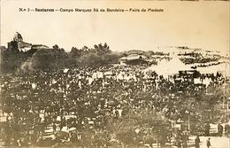 PORTUGAL. SANTAREM.CAMPO MARQUEZ SA DA BANDEIRA. FERIA DA PIEDADE. Nº 3. EDICAO DE LUI BAPTISTA & Cº - Santarem