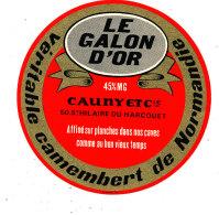 N 431  -  ETIQUETTE DE FROMAGE  - CAMEMBERT    LE GALON D'OR CAUNY  ET Cie  ST HILAIRE DU HARCOUET  .  (MANCHE) - Formaggio